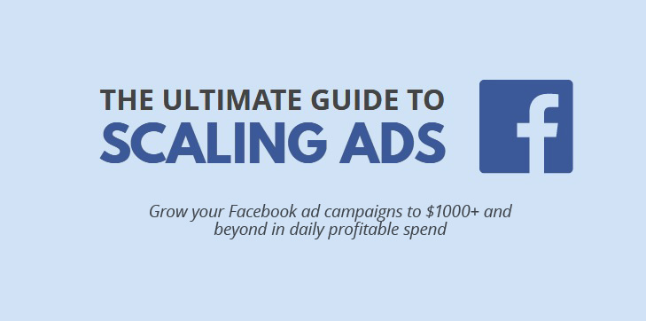 Ultimate Guide on Scaling Facebook Ad Campaigns – The King of